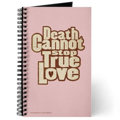 Death Cannot Stop True Love Journal