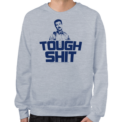 OITNB Tough Shit Sweatshirt