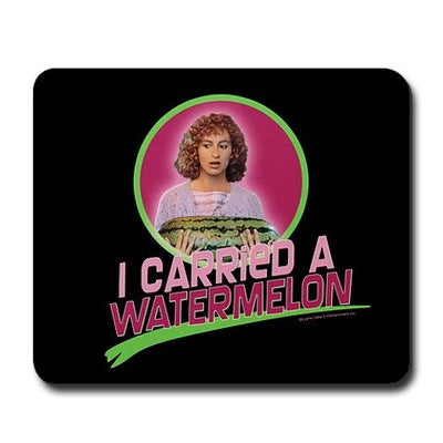 Dirty Dancing I Carried a Watermelon Mousepad