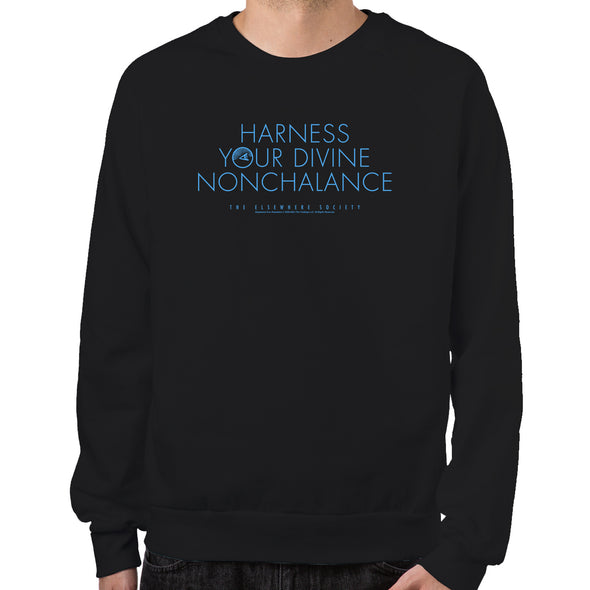 Harness Your Divine Nonchalance Sweatshirt