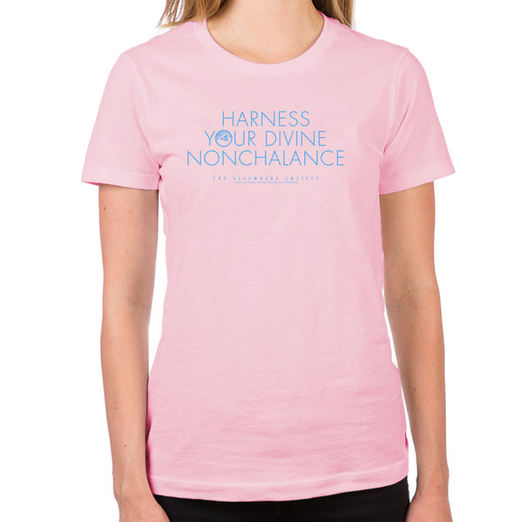 Harness Your Divine Nonchalance Women's T-Shirt