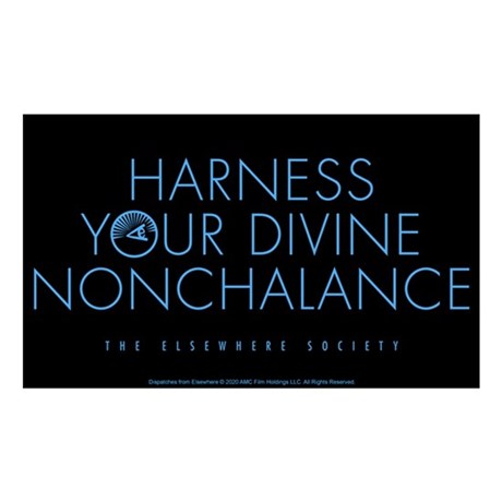 Harness Your Divine Nonchalance Sticker