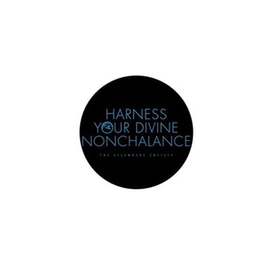 Harness Your Divine Nonchalance Mini Button