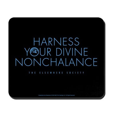 Harness Your Divine Nonchalance Mousepad