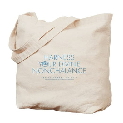Harness Your Divine Nonchalance Tote Bag