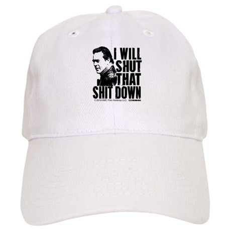Shut That Shit Down Baseball Cap