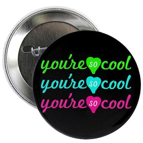 You're So Cool Button