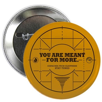 You Are Meant For More Button