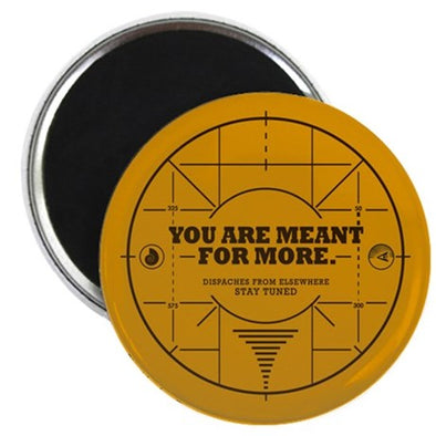 You Are Meant For More Round Magnet