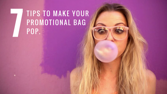 7 Tips to Make Your Promotional Bag Pop