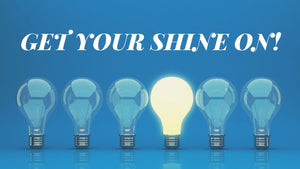 Get Your Shine On!