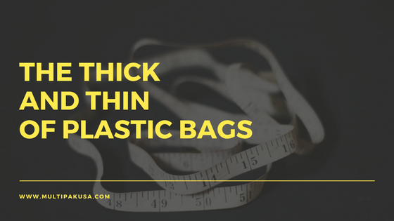 The Thick and Thin of Plastic Bags