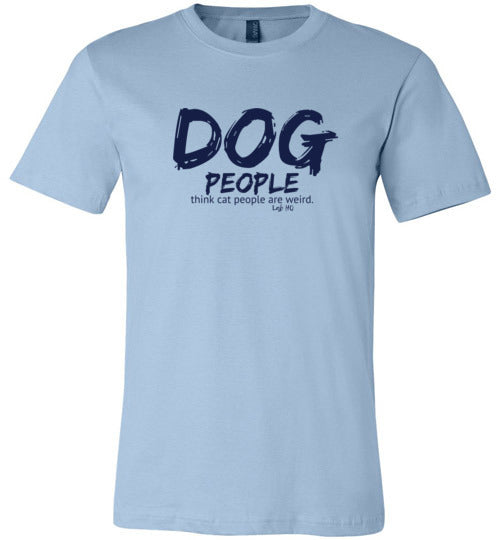 "Dog Lover Shirts ""Dog People Think Cat People Are Weird"" From Lab & Friends at Lab HQ"