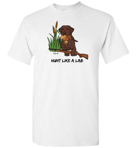 Chocolate Lab T-shirt - Hunt Like A Lab T-shirt From Lab HQ