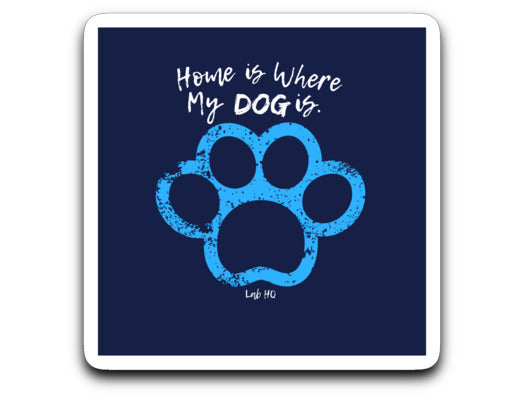 Dog Lover Sticker - Home is Where My DOG is Lab & Friends Decal From Lab HQ