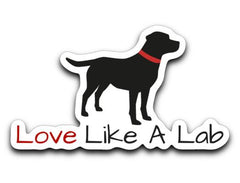 Labrador Retriever Sticker Decals -Love Like A Lab from Lab HQ