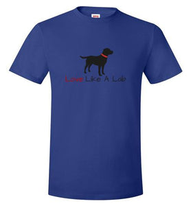 Labrador Retriever T-shirts - Love Like A Lab T-shirts from Lab HQ