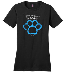 Lab & Friends - Home Is Where My DOG is Dog Lover T-shirt From Lab HQ