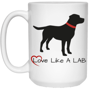 Labrador Retriever Mug - Love Like A Lab Mug From Lab HQ