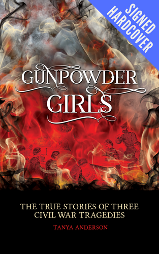 Gunpowder Girls: True Stories of Three Civil War Tragedies