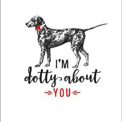 I'm Dotty About You Valentines Greeting Card by The Artfile - ash-dove
