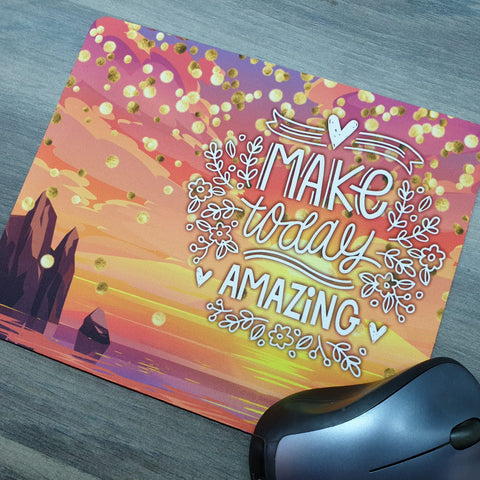 Mousepad - Make today amazing