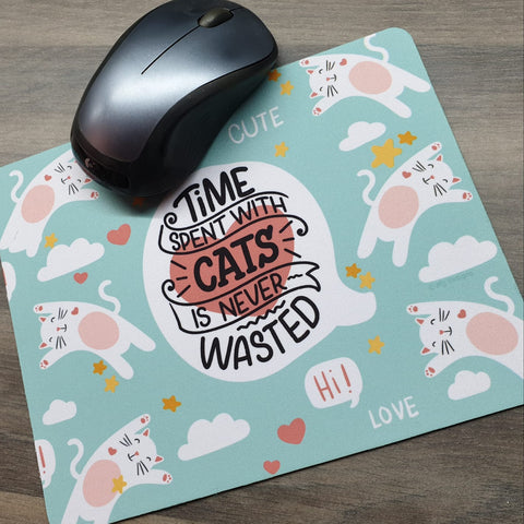 Mousepad - Time spent with cats is never wasted