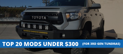 Top 20 Mods & Accessories Under $300 For 3rd Gen Tundras