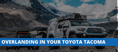 Everything You Need to Know & Buy For Overlanding In Your Tacoma