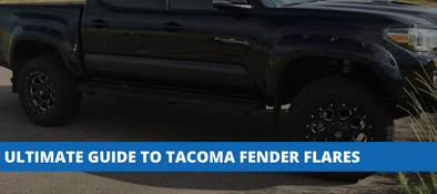 The Ultimate Guide To Toyota Tacoma Fender Flares