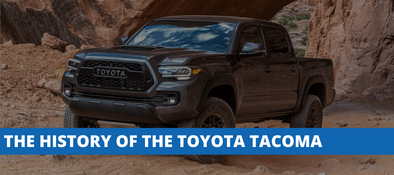 Toyota Tacoma - The History of America's Favorite Mid-Sized Pickup Truck