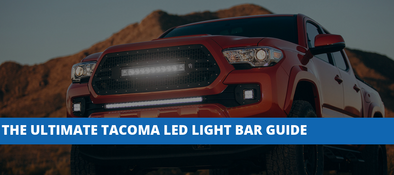 The Ultimate Guide To Toyota Tacoma LED Light Bars & Other Lights