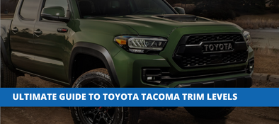 The Ultimate Guide To Toyota Tacoma Trim Levels
