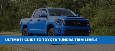The Ultimate Guide To Toyota Tundra Trim Levels
