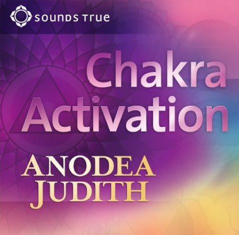 Chakra Activation - An Online Course for Empowerment through Your Body's Energy Centers