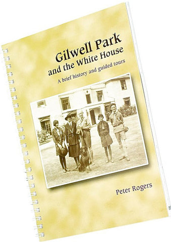 BOOK - GILWELL PARK AND THE WHITE HOUSE - A BRIEF HISTORY AND GUIDED TOURS