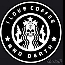 "Sticker l ""I Love Coffee and Death 3"""