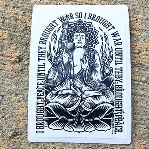 "Sticker War Buddha: I Brought War to Nirvana 4.5"" H x 2.5"" W WHITE"