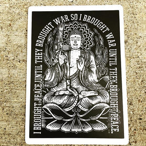 "Sticker War Buddha: I Brought War to Nirvana 2.5"" w x 4.5"" h BLACK"
