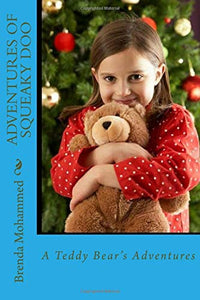 Adventures of Squeaky Doo: A Teddy Bear's Adventures (Written by Brenda C. Mohammed)