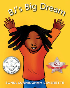 BJ's Big Dream (Written by Sonia Cunningham Leverette; Illustrated by Deanna M.)