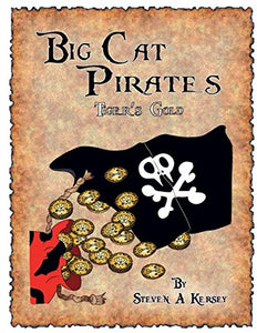 Big Cat Pirates: Tiger's Gold (Written and Illustrated by Steven Kersey)