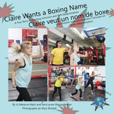 Claire Wants a Boxing Name: A True Story Promoting Inclusion and Self-Determination (Bilingual: English/ French ) (Written by Jo Meserve Mach & Vera Lynne Stroup-Rentier)