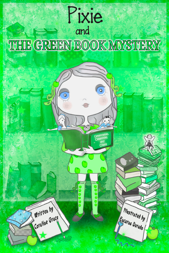 Pixie And The Green Book Mystery (Written by Coraline Grace; Illustrated by Encarna Dorado)