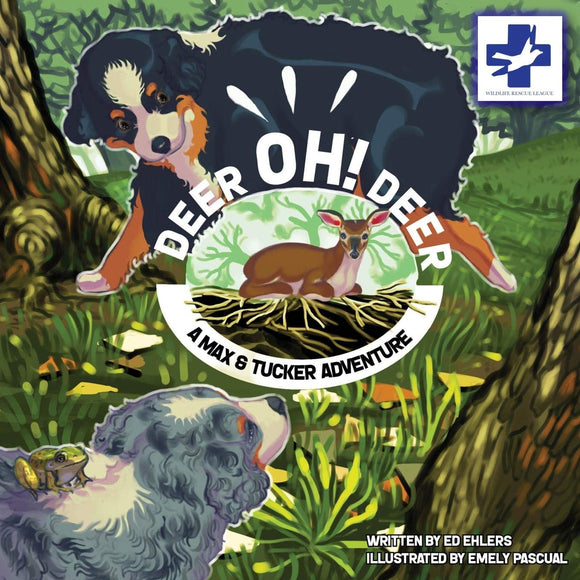 Deer Oh Deer: A Max & Tucker Adventure (written by Ed Ehlers, illustrated by Emely Pascual)