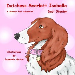 A Stanton Pack Adventure: Dutchess Scarlett Isabella