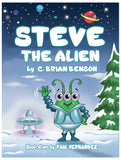 Steve the Alien (Written by G. Brian Benson; Illustrated by Paul Hernandez)