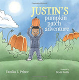 Justin's Pumpkin Patch Adventure (Written by Tamika Prince; Illustrated by Devin Smith)