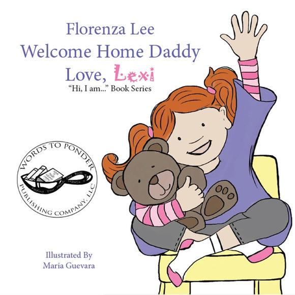 Welcome Home Daddy Love, Lexi (Written by Florenza Denise Lee; Illustrated by Maria Guevara)