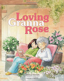 Loving Granna Rose (written by Dorie Deats; illustrated by Joanna Pasek)